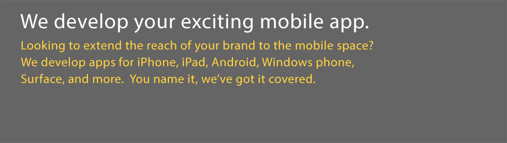 We develop your exciting mobile app