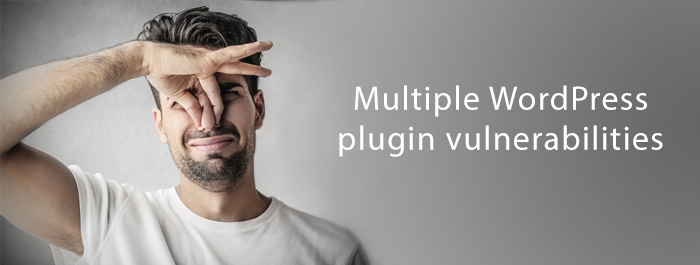 Multiple WP plugin vulnerabilities